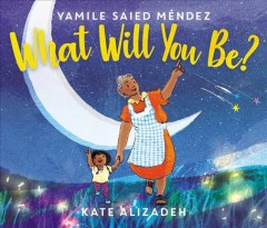 What will you be? by Mendez, Yamile Saied