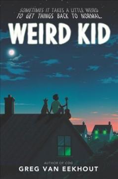 Weird kid by van Eekhout, Greg