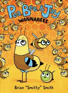 Pea, Bee, & Jay.  Wannabees  Volume 2, by Smith, Brian  (Comic book writer)