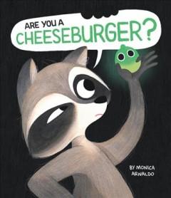 Are you a cheeseburger? by Arnaldo, Monica