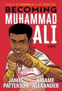 Becoming Muhammad Ali : a novel by Patterson, James