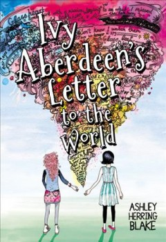 Ivy Aberdeen's letter to the world by Blake, Ashley Herring