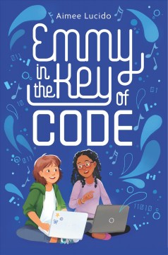 Emmy in the key of code by Lucido, Aimee