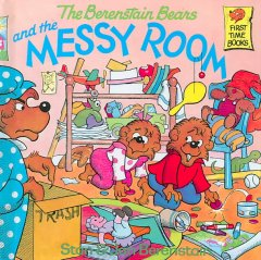 The Berenstain bears and the messy room by Berenstain, Stan