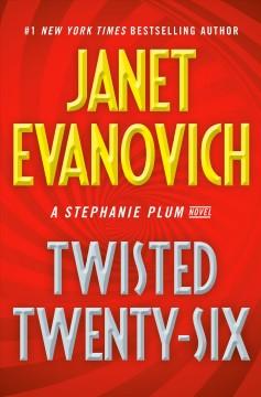 Twisted twenty-six : a Stephanie Plum novel
