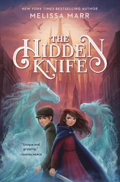 The hidden knife by Marr, Melissa