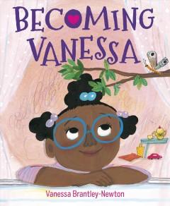 Becoming Vanessa by Brantley-Newton, Vanessa