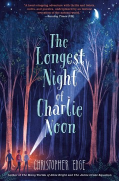 The longest night of Charlie Noon by Edge, Christopher