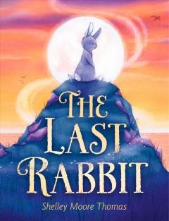 The last rabbit by Thomas, Shelley Moore