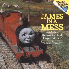 James in a mess and other Thomas the tank engine stories by