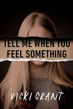 Tell me when you feel something by Grant, Vicki