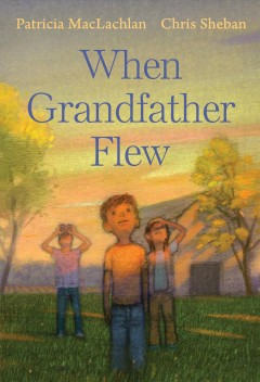 When grandfather flew by MacLachlan, Patricia