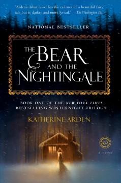 The bear and the nightingale : a novel