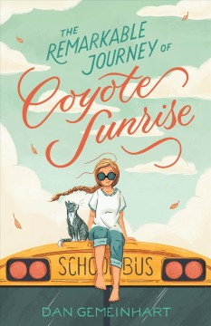 The remarkable journey of Coyote Sunrise by Gemeinhart, Dan