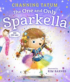 The one and only Sparkella by Tatum, Channing