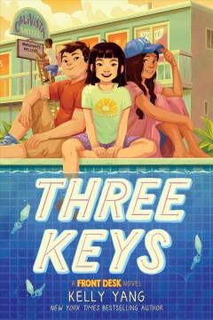 Three keys : a front desk novel by Yang, Kelly.