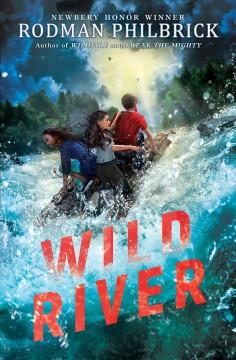 Wild river : a novel by Philbrick, W. R.