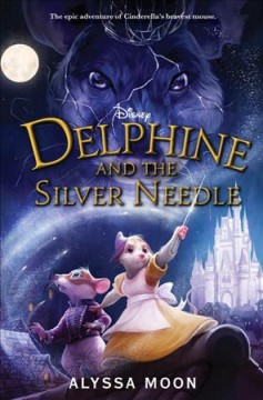 Delphine and the silver needle by Moon, Alyssa