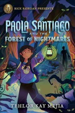 Paola Santiago and the forest of nightmares by Mejia, Tehlor Kay