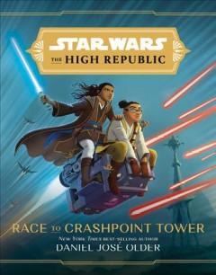 Race to Crashpoint Tower by Older, Daniel José