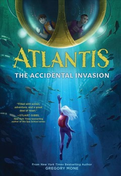 Atlantis : the accidental invasion by Mone, Gregory