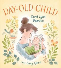Day-old child by Pearson, Carol Lynn.
