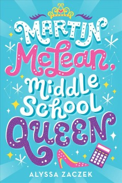 Martin McLean, middle school queen by Zaczek, Alyssa