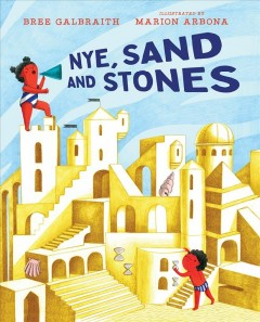 Nye, Sand and Stones by Galbraith, Bree