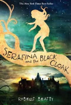 Serafina and the black cloak by Beatty, Robert