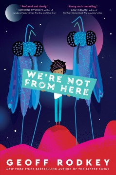 We're not from here by Rodkey, Geoff
