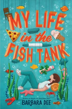 My life in the fish tank by Dee, Barbara