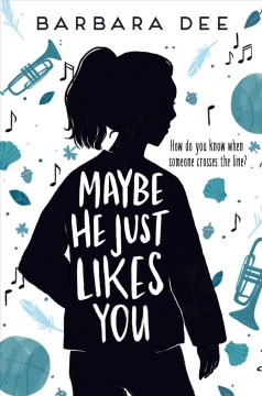 Maybe he just likes you by Dee, Barbara