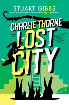 Charlie Thorne and the lost city by Gibbs, Stuart