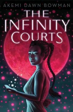 The Infinity courts by Bowman, Akemi Dawn