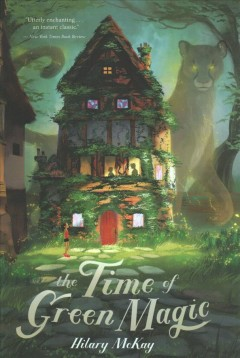 The time of green magic by McKay, Hilary