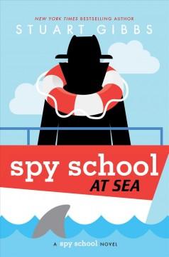 Spy school at sea : a spy school novel by Gibbs, Stuart
