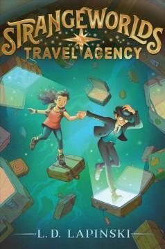 Strangeworlds Travel Agency by Lapinski, L. D.