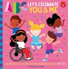 Let's celebrate you & me : a celebration of all the things that make us unique and special, from A to Z! by Ford, Jessie