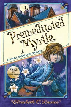 Premeditated Myrtle by Bunce, Elizabeth C.