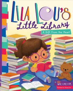 Lila Lou's Little Library : A Gift from the Heart by Bergstresser, Nikki