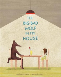 The big bad wolf in my house by Fontaine, Valérie