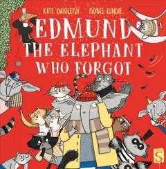 Edmund the elephant who forgot by Dalgleish, Kate
