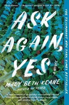 Ask again, yes : a novel