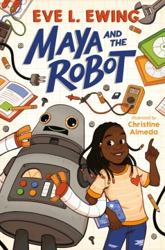 Maya and the robot by Ewing, Eve L.
