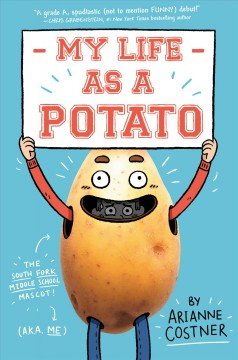 My life as a potato by Costner, Arianne