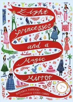 Eight princesses and a magic mirror by Farrant, Natasha