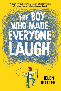 The boy who made everyone laugh by Rutter, Helen  (Children's author)