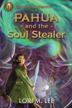 Pahua and the soul stealer by Lee, Lori M.