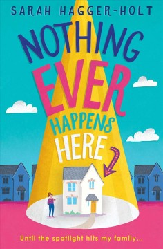 Nothing ever happens here by Hagger-Holt, Sarah